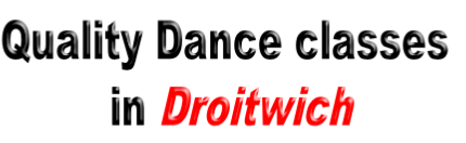 Quality Dance classes  in Droitwich